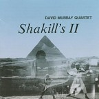David Murray Quartet - Shakill's II
