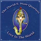 David S. Ware Quartet - Live In The World