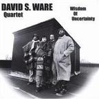 David S. Ware Quartet - Wisdom Of Uncertainty