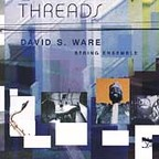 David S. Ware String Ensemble - Threads