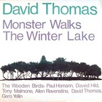 David Thomas And The Wooden Birds - Monster Walks The Winter Lake