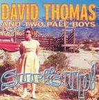 David Thomas And Two Pale Boys - Surf's Up!