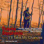 Dayna Stephens - I'll Take My Chances