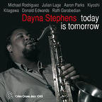 Dayna Stephens - Today Is Tomorrow