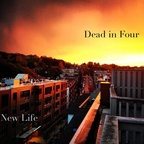 Dead In Four - New Life