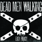 Dead Men Walking - Easy Piracy