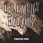 Dead Men's Hollow - Forever True