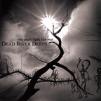 Dead River Deeps - You Can't Fight The Sun