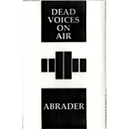 Dead Voices On Air - Abrader
