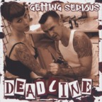 Deadline (UK) - Getting Serious