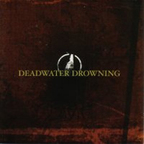 Deadwater Drowning - s/t