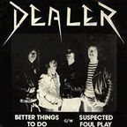 Dealer - Better Things To Do