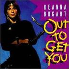 Deanna Bogart - Out To Get You