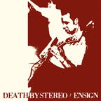 Death By Stereo - Ensign