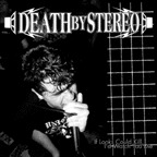 Death By Stereo - If Looks Could Kill, I'd Watch You Die