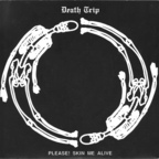 Death Trip - Please! Skin Me Alive