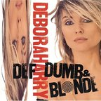 Deborah Harry - Def Dumb & Blonde