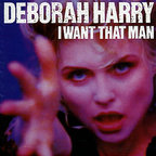 Deborah Harry - I Want That Man