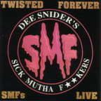 Dee Snider's Sick Mutha Fuckers - Twisted Forever · SMFs Live
