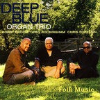Deep Blue Organ Trio - Folk Music