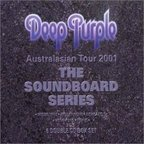 Deep Purple - Australasian Tour 2001 · The Soundboard Series