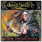 Deep Switch - Nine Inches Of God
