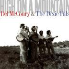 Del McCoury & The Dixie Pals - High On A Mountain