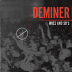 Deminer - Woes And So's