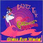 Deniz Tek And The Golden Breed - Glass Eye World