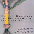 Dennis González New Southern Quintet - Old Time Revival
