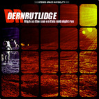 Dern Rutlidge - High As The Sun On This Midnight Run