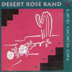 Desert Rose Band - Life Goes On