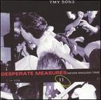 Desperate Measures - Never Enough Time