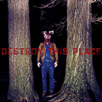 Destroy This Place - s/t