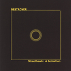 Destroyer (CA) - Streethawk: A Seduction