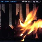 Detroit Junior - Turn Up the Heat