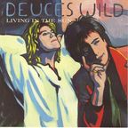 Deuces Wild - Living In The Sun