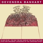 Devendra Banhart - Oh Me Oh My...The Way The Day Goes By The Sun Is Setting Dogs Are Dreaming Lovesongs Of The Christmas Spirit