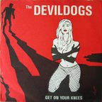 Devil Dogs - Get On Your Knees