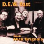 D.E.W. East - Meets Nick Brignola