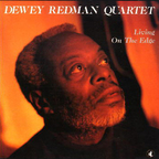 Dewey Redman Quartet - Living On The Edge