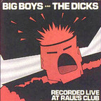Dicks - Recorded Live At Raul's Club