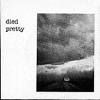 Died Pretty - Out Of The Unknown