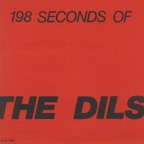 Dils - 198 Seconds Of The Dils