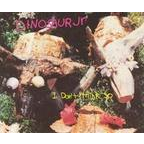 Dinosaur Jr - I Don't Think So