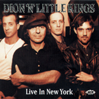 Dion 'N' Little Kings - Live In New York