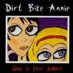 Dirt Bike Annie - Show Us Your Demons