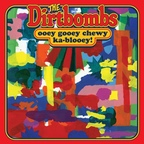 Dirtbombs - Ooey Gooey Chewy Ka-Blooey!