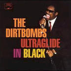Dirtbombs - Ultraglide In Black