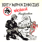 Dirty Rotten Imbeciles - Violent Pacification